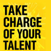 'Take charge of your talent and start making things happen for your career'