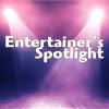 ENTERTAINER'S SPOTLIGHT…