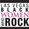 Las Vegas Black Women Who Rock