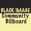 BLACK IMAGE COMMUNITY BILLBOARD