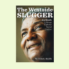 Recollections of a 'Westside Slugger'